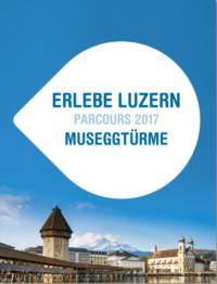 Erlebe Luzern - Museggtürme