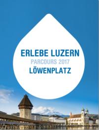 Erlebe Luzern - Löwenplatz